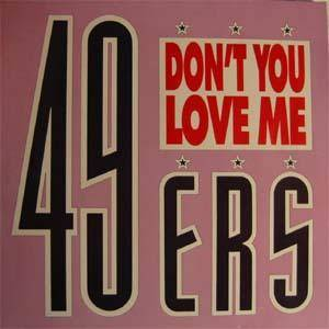 49ers: Don't You Love Me - Cover
