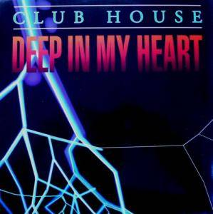 Cover - Club House: Deep In My Heart