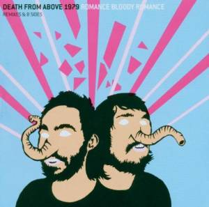 Cover - Death From Above 1979: Romance Bloody Romance: Remixes & B-Sides
