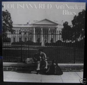 Cover - Louisiana Red: Anti Nuclear Blues