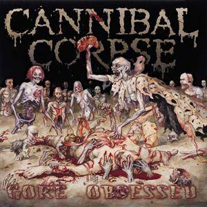 Cover - Cannibal Corpse: Gore Obsessed