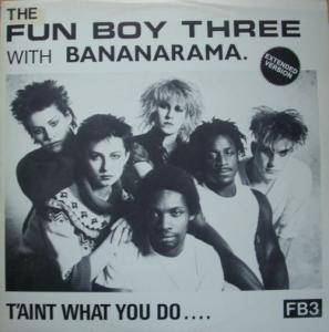 Fun Boy Three With Bananarama: It Aint What You Do .... - Cover