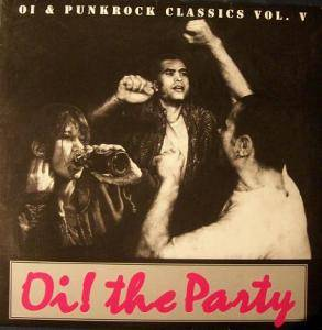 Cover - Angelic Upstarts: Oi! 'n' Punkrock Classics Vol. 5 - Oi! The Party