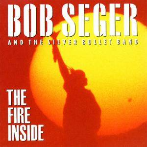 Bob Seger & The Silver Bullet Band: The Fire Inside (CD) - Bild 1