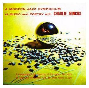 Cover - Charles Mingus: Modern Jazz Symposium Of Music And Poetry, A