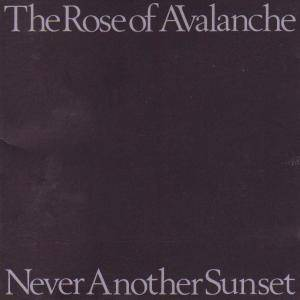 The Rose Of Avalanche: Never Another Sunset - Cover