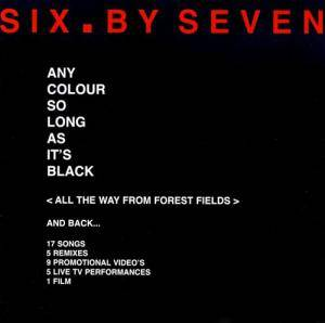 Six.By Seven: Any Colour So Long As It's Black - All The Way From Forest Fields And Back (CD + DVD) - Bild 1