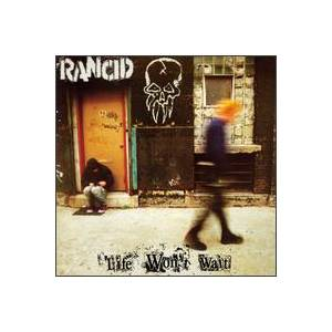 Cover - Rancid: Life Won't Wait