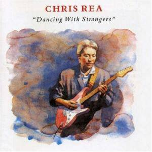 Cover - Chris Rea: Dancing With Strangers