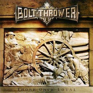 Bolt Thrower: Those Once Loyal - Cover
