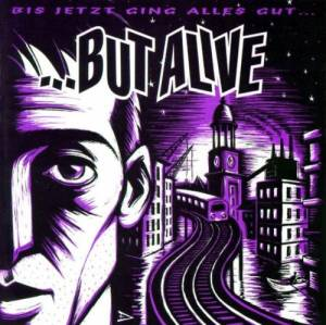 Cover - ...But Alive: Bis Jetzt Ging Alles Gut...