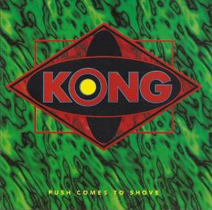 Cover - Kong: Push Comes To Shove