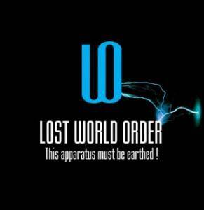 Lost World Order: This Apparatus Must Be Earthed!