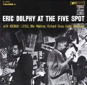 Eric Dolphy: Eric Dolphy At The Five Spot - Volume 1 - Cover