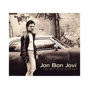 Cover - Jon Bon Jovi: Janie, Don't Take Your Love To Town
