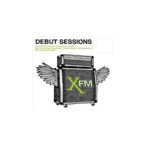 Debut Sessions - Session and Live Tracks Performed Exclusively for XFM - Cover