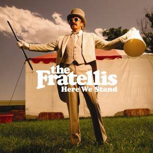The Fratellis: Here We Stand - Cover