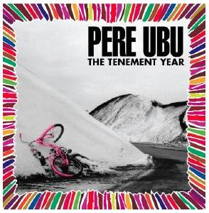 Pere Ubu: Tenement Year, The - Cover