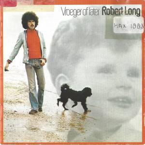 Cover - Robert Long: Vroeger Of Later