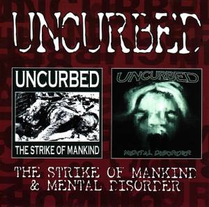 Cover - Uncurbed: Strike Of Mankind / Mental Disorder, The
