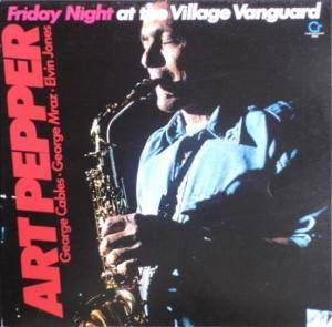 Art Pepper: Friday Night At The Village Vanguard - Cover