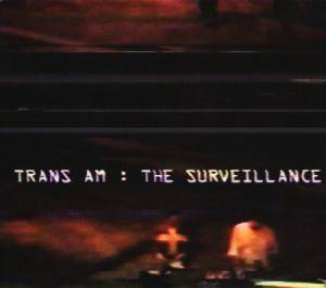 Cover - Trans Am: Surveillance, The