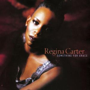 Regina Carter: Something For Grace (1997) - Cover