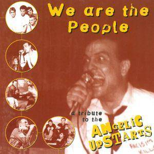 We Are The People - A Tribute To The Angelic Upstarts - Cover
