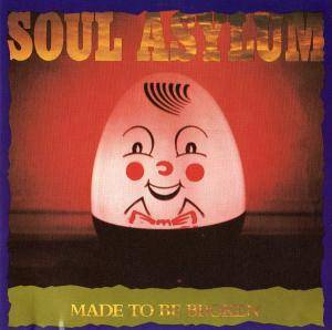 Cover - Soul Asylum: Made To Be Broken