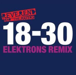 Cover - Reverend And The Makers: 18-30