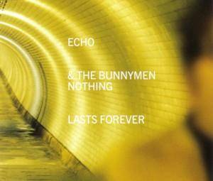 Echo & The Bunnymen: Nothing Lasts Forever - Cover