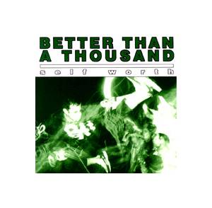 Better Than A Thousand: Self Worth - Cover