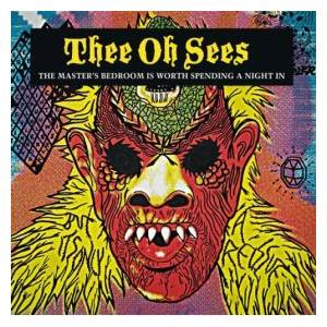 Cover - Thee Oh Sees: Master's Bedroom Is Worth Spending A Night In, The
