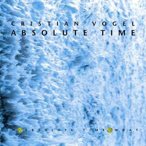 Cover - Cristian Vogel: Absolute Time