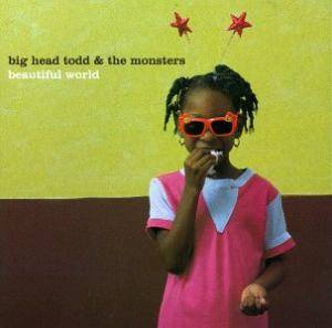 Cover - Big Head Todd & The Monsters: Beautiful World