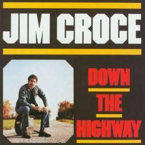 Jim Croce: Down The Highway - Cover