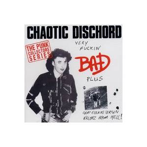 Cover - Chaotic Dischord: Very Fuckin' Bad / Goat Fuckin' Virgin Killerz From Hell