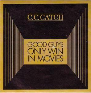 C.C. Catch: Good Guys Only Win In Movies - Cover