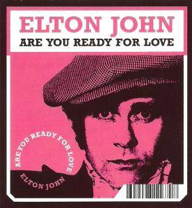 Elton John: Are You Ready For Love - Cover