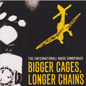 The (International) Noise Conspiracy: Bigger Cages, Longer Chains - Cover