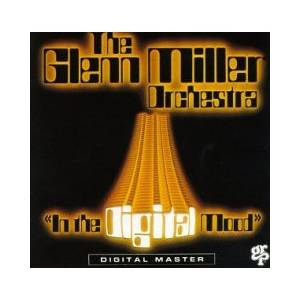 The Glenn Miller Orchestra: In The Digital Mood - Cover