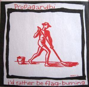 Cover - Propagandhi: I'd Rather Be Flag-Burning