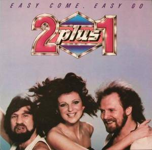 Cover - 2 Plus 1: Easy Come, Easy Go