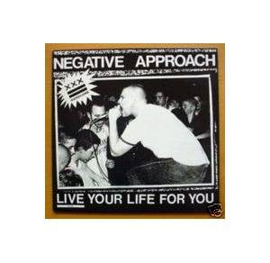 Cover - Negative Approach: Live Your Life For You