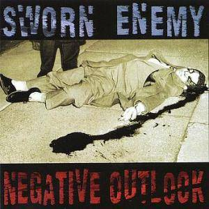 Cover - Sworn Enemy: Negative Outlook