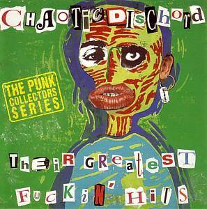 Cover - Chaotic Dischord: Their Greatest Fuckin' Hits