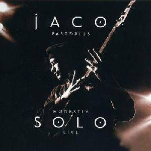 Jaco Pastorius: Honestly Solo Live - Cover