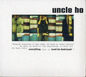 Cover - Uncle Ho: Everything Must Be Destroyed