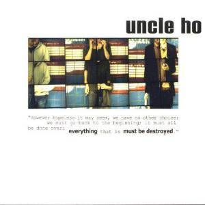 Uncle Ho: Everything Must Be Destroyed - Cover