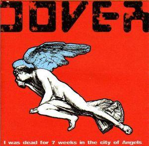 Cover - Dover: I Was Dead For 7 Weeks In The City Of Angels